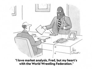 leo-cullum-i-love-market-analysis-fred-but-my-heart-s-with-the-world-wrestling-fed-cartoon
